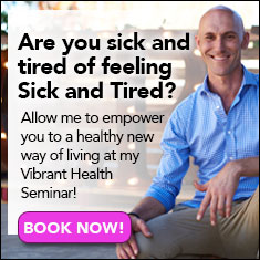 Book Now Vibrant Health Seminar!